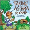 Taking Asthma to Camp  by  Kim Gosselin