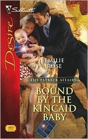 Bound the Kincaid Baby (The Payback Affairs, #2) by Emilie Rose