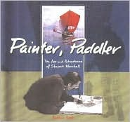 Painter, Paddler: The Art and Adventures of Stewart Marshall  by  Andrew           Scott