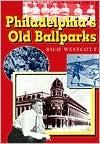 PhiladelphiaS Old Ballparks C  by  Rich Westcott