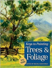 Keys to Painting Trees & Foliage  by  Rachel Rubin Wolf