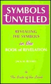 Symbols Unveiled: In the Book of Revelation Jack M. Russell