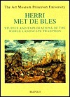 Herri Met de Bles. Studies and Explorations of the World Landscape Tradition J. Marrows
