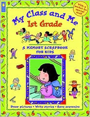 My Class And Me 1st Grade (Memory Scrapbook For Kids)  by  Mary Leatherdale