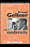 Ernest Gellner and Modernity  by  Michael Lessnoff