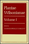 Plantae Wilsoniance: An Enumeration of the Woody Plants Collected in Western China for the Arnold Arboretum of Harvard University During the Years 1907, 1908, and 1910 By. H. Wilson E.H. Wilson