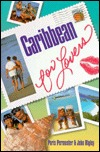 Caribbean for Lovers  by  Paris Permenter