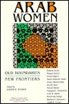 Arab Women: Old Boundaries, New Frontiers  by  Judith E. Tucker