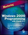 Mastering Windows® 2000 Programming With Visual C++® Ben Ezzell