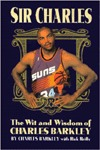 Sir Charles: The Wit and Wisdom of Charles Barkley Charles Barkley