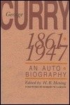 George Curry, 1861 1947: An Autobiography  by  George Curry