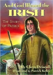 And God Blessed the Irish: The Story of Patrick Chris Driscoll