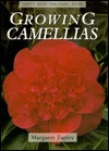 Growing Camellias: Cassell Good Gardening Guide  by  Margaret Tapley