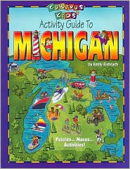 Curious Kids Activity Guide to Michigan  by  Emily Eisbruch