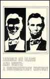 Lincoln on Black and White: A Documentary History Arthru Zilversmit
