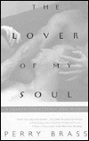 The Lover of My Soul: A Search for Ecstasy and Wisdom  by  Perry Brass