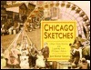 Chicago Sketches: Urban Tales, Stories, and Legends from Chicago  by  June Skinner Sawyers