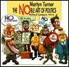 The Noble Art of Politics: Political Cartoons 1994-96  by  Martyn Turner
