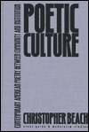 Poetic Culture: Contemporary American Poetry between Community and Institution Christopher Beach