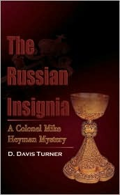 The Russian Insignia: A Colonel Mike Heyman Mystery  by  D. Davis Turner