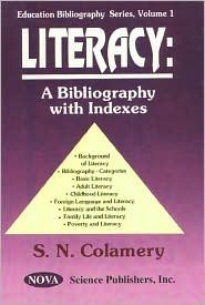 Literacy: A Bibliography With Indexes S. N. Colamery