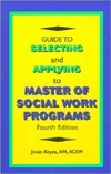 Guide To Selecting And Applying To Master Of Social Work Programs  by  Jesús Reyes