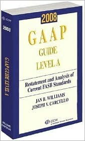 GAAP Guide Level A: Restatement and Analysis of Current FASB Standards  by  Jan R. Williams