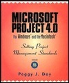 Microsoft Project? 4.0 for Windows and the Macintosh?: Setting Project Management Standards  by  Peggy J. Day