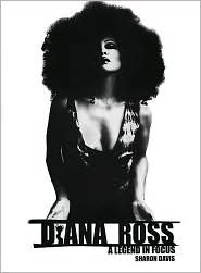 Diana Ross: The Legend in Focus  by  Sharon Davis