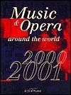 Music And Opera Around The World:  2000 2001  by  Marie-Laure de Bello-Porto