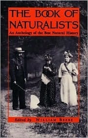 Book of Naturalists: An Anthology of the Best Natural History  by  William Beebe