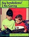 Soy Bondadosa/I Am Caring Sarah L. Schuette