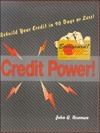 Credit Power!: Rebuild Your Credit in 90 Days or Less  by  John Q. Newman