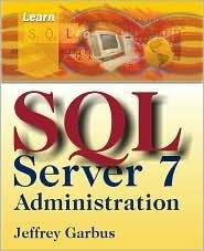 Learn SQL Serv 7 Adminstration  by  Jeffrey Garbus