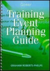Training Event Planning Guide  by  Graham Roberts-Phelps