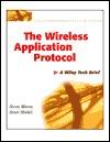 The Wireless Application Protocol (WAP): A Wiley Tech Brief Steve Mann