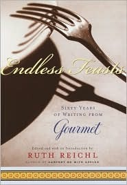 Endless Feasts: Sixty Years of Writing from Gourmet Ruth Reichl