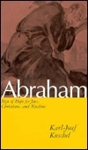 Abraham: Sign of Hope for Jews, Christians, and Muslims  by  Karl-Josef Kuschel