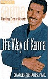 The Way Of Karma: Healing Karmic Wounds  by  Charles Richards