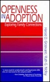 Openness in Adoption: Exploring Family Connections  by  Harold D. Grotevant