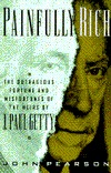 Painfully Rich: The Outrageous Fortune and Misfortunes of the Heirs of J. Paul Getty  by  John Pearson