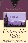 Columbia Falls  by  Stephen Bly