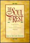 Soul at Rest: Journey Into Contemplative Prayer  by  Tricia McCary Rhodes