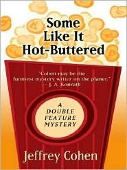 Some Like It Hot-Buttered (Double Feature Mystery #1)  by  Jeffrey Cohen