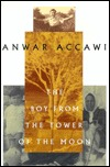 The Boy from the Tower of the Moon  by  Anwar Accawi