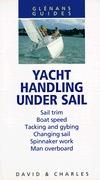 Glenans Guides: Yacht Handling Under Sail  by  Peter   Davison