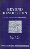 Beyond Revolution: A New Theory of Social Movements  by  Daniel A. Foss