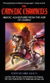 The Camelot Chronicles: Heroic Adventures from the Age of Legend Mike Ashley