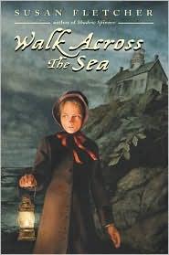 Walk Across the Sea  by  Susan Fletcher