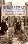 Homestead: The Households of a Mill Town Margaret F. Byington